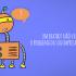 Um chatbot não vai resolver o problema da sua empresa sozinho